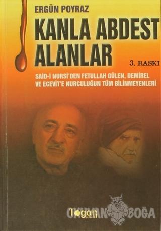 Kanla Abdest Alanlar - Ergün Poyraz - Togan Yayıncılık