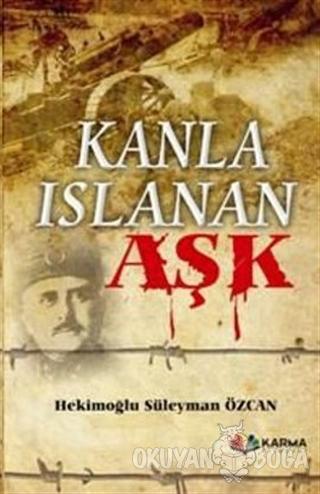 Kanla Islanan Aşk - Hekimoğlu Süleyman Özcan - Karma Kitaplar