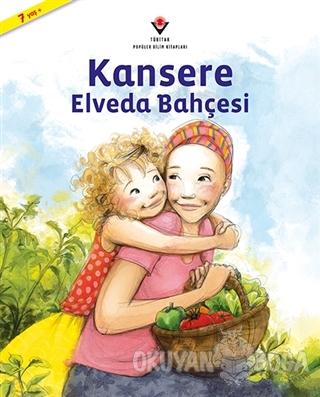 Kansere Elveda Bahçesi - Janna Matthies - TÜBİTAK Yayınları