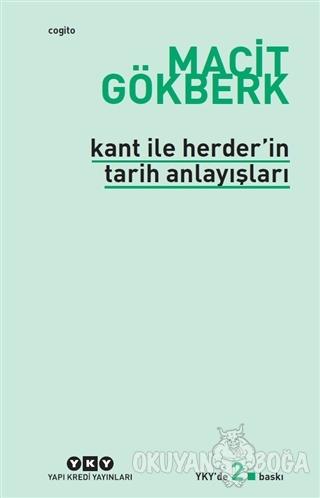 Kant ile Herder'in Tarih Anlayışları - Macit Gökberk - Yapı Kredi Yayı
