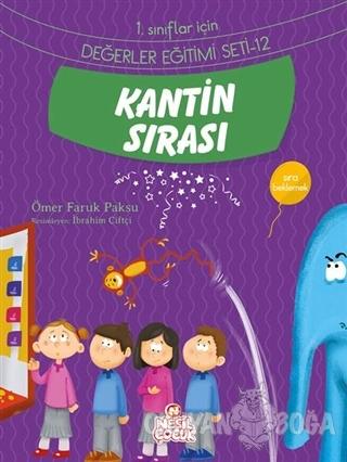 Kantin Sırası - Ömer Faruk Paksu - Nesil Çocuk Yayınları