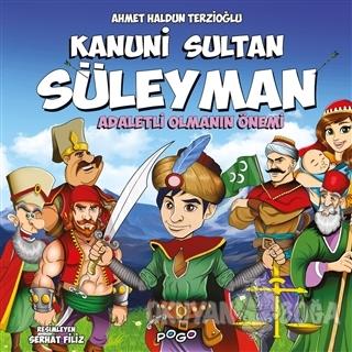Kanuni Sultan Süleyman - Adaletli Olmanın Önemi - Ahmet Haldun Terzioğ