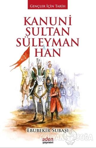 Kanuni Sultan Süleyman Han (Ciltli)