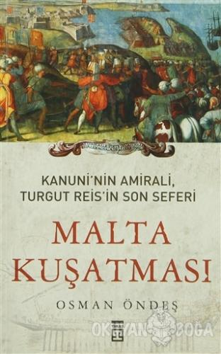 Kanuni'nin Amirali, Turgut Reis'in Son Seferi - Malta Kuşatması - Osma