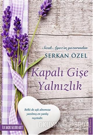 Kapalı Gişe Yalnızlık - Serkan Özel - Destek Yayınları