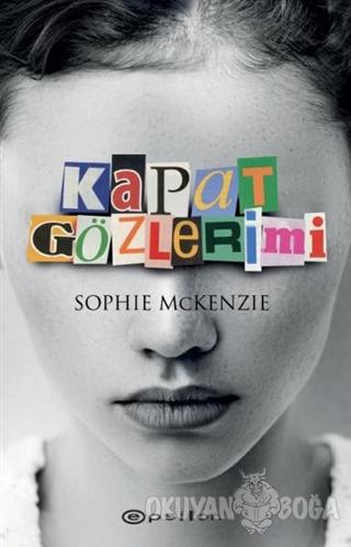 Kapat Gözlerimi - Sophie McKenzie - Epsilon Yayınevi