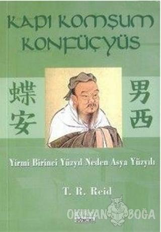 Kapı Komşum Konfüçyüs Yirmi Birinci Yüzyıl Neden Asya Yüzyılı