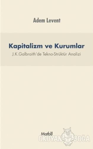 Kapitalizm ve Kurumlar - Adem Levent - Matbu Yayınları