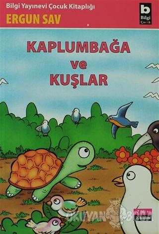 Kaplumbağa ve Kuşlar - Ergun Sav - Bilgi Yayınevi