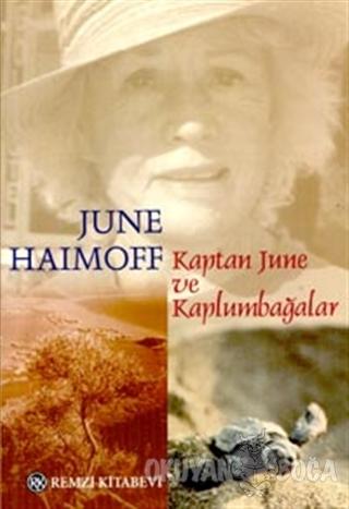 Kaptan June ve Kaplumbağalar - June Haimoff - Remzi Kitabevi
