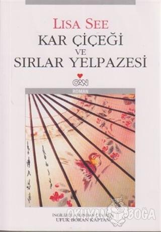 Kar Çiçeği ve Sırlar Yelpazesi - Lisa See - Can Yayınları