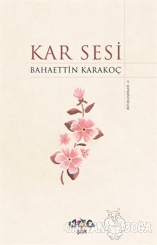 Kar Sesi - Bahaettin Karakoç - Nar Yayınları