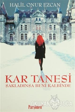 Kar Tanesi - Halil Onur Ezcan - Parşömen Yayınları