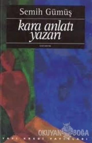 Kara Anlatı Yazarı - Semih Gümüş - Yapı Kredi Yayınları