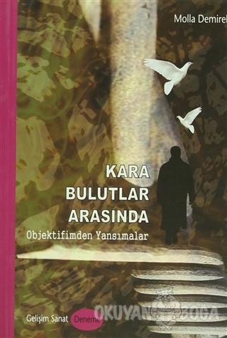 Kara Bulutlar Arasında - Molla Demirel - Gelişim Sanat Yayınları
