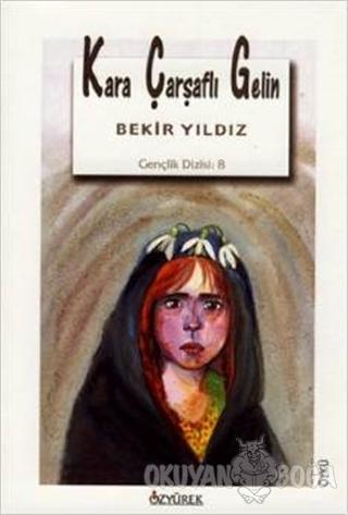 Kara Çarşaflı Gelin - Bekir Yıldız - Özyürek Yayınları