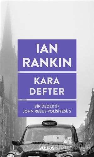 Kara Defter - Ian Rankin - Alfa Yayınları