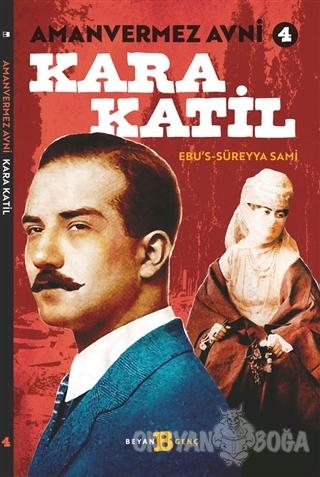 Kara Katil - Amanvermez Avni 4 - Ebu's Süreyya Sami - Beyan Yayınları
