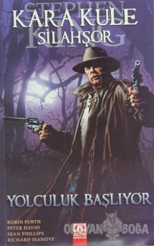 Kara Kule Silahşör - Yolculuk Başlıyor - Robin Furth - Altın Kitaplar