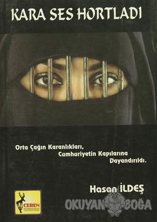 Kara Ses Hortladı (Ciltli) - Hasan İldeş - Ceren Yayıncılık