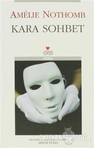 Kara Sohbet - Amelie Nothomb - Can Yayınları