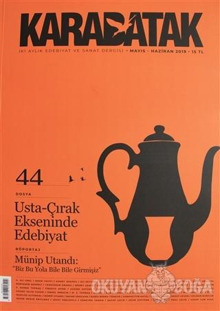 Karabatak Dergisi Yayınları Sayı: 44 Mayıs - Haziran 2019 - Kolektif -
