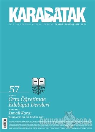 Karabatak Dergisi Sayı: 57 Temmuz - Ağustos 2021 - Kolektif - Karabata