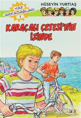 Karaçalı Çetesi'nin İzinde - Hüseyin Yurttaş - Say Çocuk