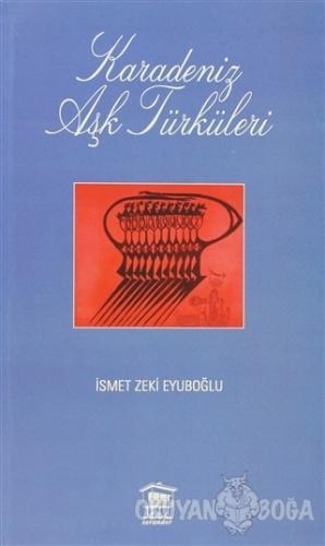 Karadeniz Aşk Türküleri - İsmet Zeki Eyuboğlu - Serander Yayınları