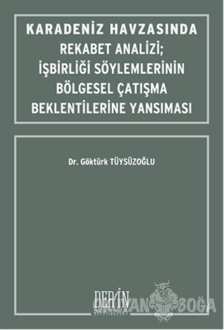 Karadeniz Havzasında Rekabet Analizi : İşbirliği Söylemlerinin Bölgese