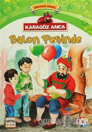 Karagöz Amca - 6 : Balon Peşinde - Ünver Oral - Nar Yayınları