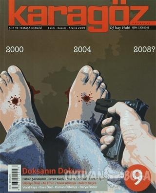 Karagöz Şiir ve Temaşa Dergisi Sayı: 9 2009 - Ekim/Kasım/Aralık - Hayr