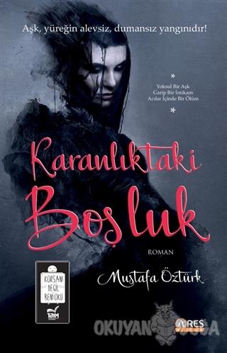 Karanlıktaki Boşluk - Mustafa Öztürk - Ares Yayınları