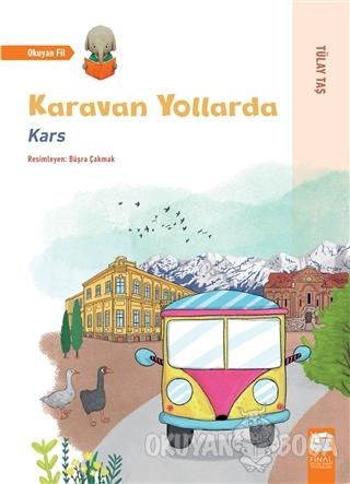 Karavan Yollarda - Kars - Tülay Taş - Final Kültür Sanat Yayınları