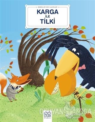 Karga ile Tilki - Bebekler İçin Klasikler - Sylvie Roberge - 1001 Çiçe