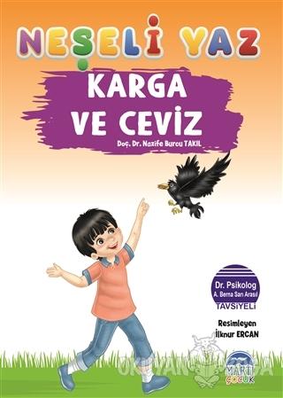 Karga ve Ceviz - Neşeli Yaz - Nazife Burcu Takıl - Martı Çocuk Yayınla