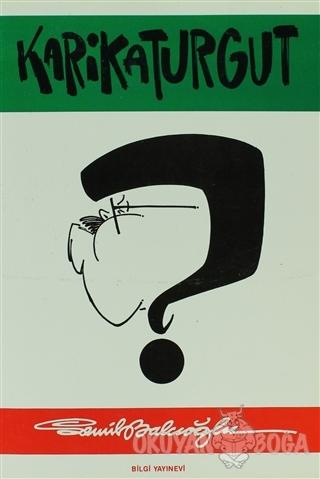 Karikaturgut - Semih Balcıoğlu - Bilgi Yayınevi