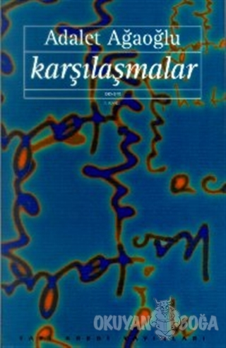 Karşılaşmalar (1984- 1992) - Adalet Ağaoğlu - Yapı Kredi Yayınları
