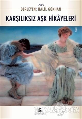 Karşılıksız Aşk Hikayeleri - Derleme - Agora Kitaplığı