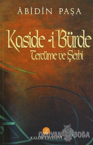 Kaside-i Bürde Tercüme ve Şerhi - Muhammed B. Said el Busiri - Kalem Y
