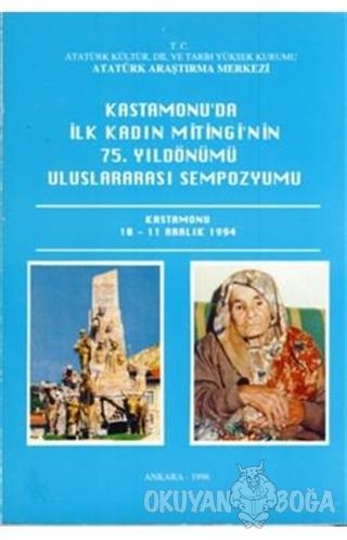 Kastamonu'da İlk Kadın Mitingi'nin 75. Yıldönümü Uluslararası Sempozyumu Kastamonu 10-11 Aralık 1994