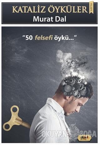 Kataliz Öyküler - 50 Felsefi Öykü - Murat Dal - Tilki Kitap