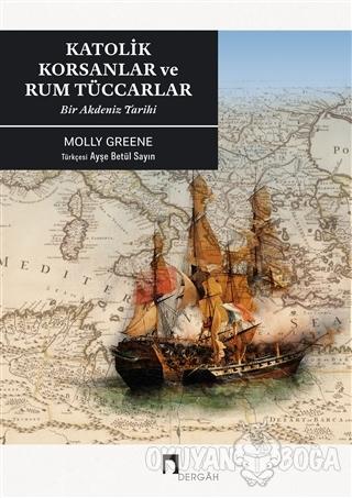 Katoli̇k Korsanlar ve Rum Tüccarlar