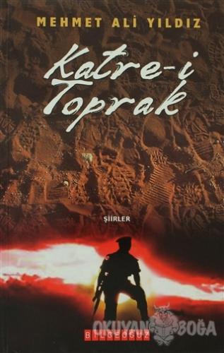 Katre-i Toprak - Mehmet Ali Yıldız - Bilgeoğuz Yayınları