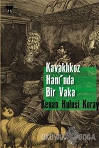 Kavaklıkoz Hanı'nda Bir Vaka - Kenan Hulusi Koray - Gram Yayınları