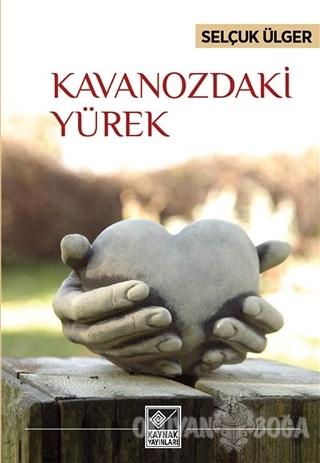 Kavanozdaki Yürek - Selçuk Ülger - Kaynak Yayınları