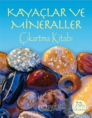 Kayaçlar ve Mineraller - Lisa Miles - TÜBİTAK Yayınları