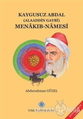 Kaygusuz Abdal (Alaeddin Gaybi) Menakıbnamesi - Abdurrahman Güzel - Tü