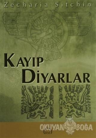 Kayıp Diyarlar - Zecharia Sitchin - Ruh ve Madde Yayınları