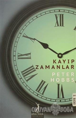 Kayıp Zamanlar - Peter Hobbs - Altın Bilek Yayınları